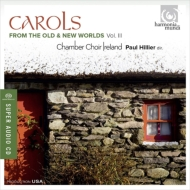 合唱曲オムニバス/Carols From Old & New Worlds Vol.3: Hillier / Ireland Chamber Cho (Hyb)
