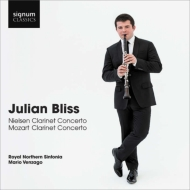 モーツァルト:クラリネット協奏曲、ニールセン:クラリネット協奏曲、他 ジュリアン・ブリス、ヴェンツァーゴ&ノーザン・シンフォニア