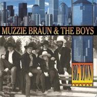Muzzie Braun/Big Town
