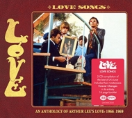 Love Songs: Anthology Of Arthur Lee's Love 1966-1969