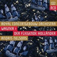 『さまよえるオランダ人』全曲 ネルソンス&コンセルトへボウ管、ステンスヴォルト、カンペ、他(2013 ステレオ)(2CD)