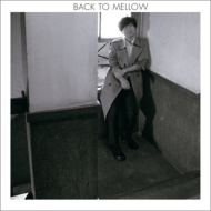 BACK TO MELLOW