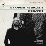 My Name In The Brackets (The Best Of Boo Hewerdine & The Bible)