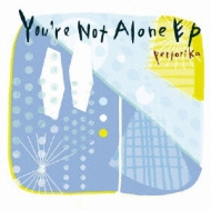 You're Not Alone EP