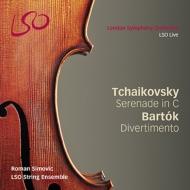 チャイコフスキー:弦楽セレナード、バルトーク:ディヴェルティメント シモヴィチ&LSO弦楽アンサンブル