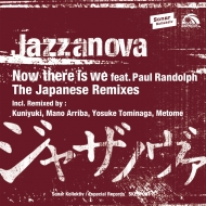 Now There Is We Ft Paul Randolph (The Japanese Remixes)