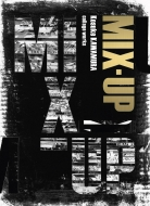 MIX-UP -Kosuke KAWAMURA collage works-WANI MAGAZINE ART BOOK