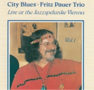 City Blues: Live At The Jazzspelunke Vienna Vol.1