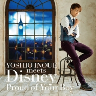 YOSHIO INOUE meets Disney 〜Proud of Your Boy〜
