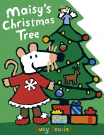 Lucy Cousins/Maisy's Christmas Tree(洋書)