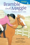 Jessie Haas/Bramble And Maggie: Horse Meets Girl(洋書)