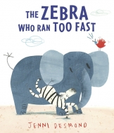 The Zebra Who Ran Too Fast(洋書)