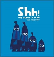 Shh! We Have A Plan(洋書)