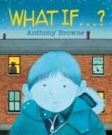 Anthony Browne/What If…?(洋書)