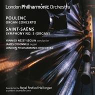 サン=サーンス:交響曲第3番『オルガン付き』、プーランク:オルガン協奏曲 ネゼ=セガン&ロンドン・フィル、オドンネル