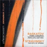 ストラヴィンスキー:『春の祭典』、ラスカトフ:『夜の蝶』 モルロー&シアトル響、向井山朋子