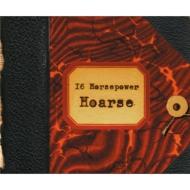 16 Horsepower/Hoarse