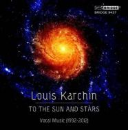 To The Sun And Stars: Ekmeles Karchin / O Of The League Of Composers Etc