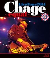 ChageLiveTour2014 �`equal�`(Blu-ray)