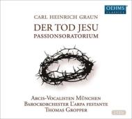 受難オラトリオ『イエスの死』 グロッパー&アルパ・フェスタンテ、ミュンヘン・アルチス=ヴォーカリステン(2CD)