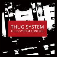 THUG SYSTEM CONTROL