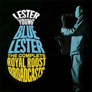 Blue Lester: Complete Royal Roost Broadcasts