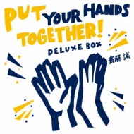 Put Your Hands Together!DELUXE BOX (+DVD)【初回限定盤】