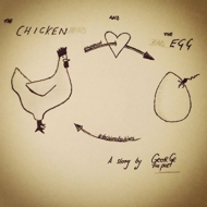 Chicken & The Egg