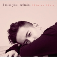 I miss you -refrain-(DVD)�y���񐶎Y����Ձz
