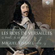 『ベルサイユの王〜ピネル、ヴィゼ:リュート作品集』 ミゲル・イスラエル