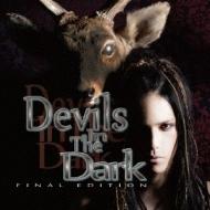 Devils In The Dark ?FINAL EDITION-(+DVD)