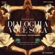 Dialoghi A Voce Sola-italian Music Of 17th Century: Hofbauer(S)Ensemble & Cetera