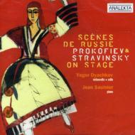 Scenes De Russie-prokofiev, Stravinsky: Dyachkov(Vc)Saulnier(P)