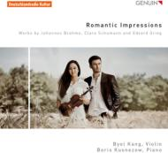 Romantic Impressions-brahms, Grieg: Violin Sonata, C.schumann: Byol Kang(Vn)Kusnezow(P)