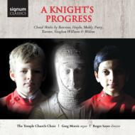 A Knight's Progress-british Choral Works: Sayer / Temple Church Cho