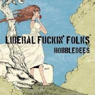 LIBERAL FUCKIN' FOLKS