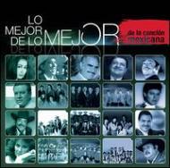 Mejor De Lo Mejor: De La Cancion Mexicana