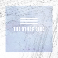 The Other Side -Mixed by DJ KM