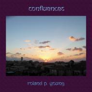 Roland P Young/Confluences