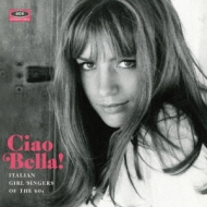 Ciao Bella! Italian Girl Singers Of The 60s