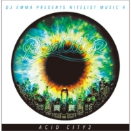 Acid City 2 -Dj Emma Presents Nitelist Music 4