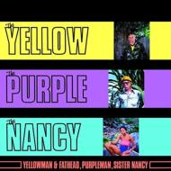 Yellow, The Purple & The Nancy