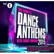 Danny Howard/Bbc Radio 1 Dance Anthems 2015