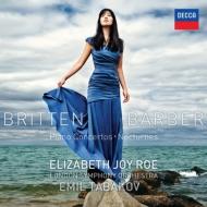 ブリテン:ピアノ協奏曲、バーバー:ピアノ協奏曲 エリザベス・ジョイ・ロエ、タバコフ&ロンドン響