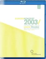 バルトーク:管弦楽のための協奏曲、モーツァルト:ピアノ協奏曲第20番、他 ブーレーズ&ベルリン・フィル、ピリス(ヨーロッパ・コンサート2003)