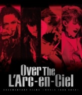 DOCUMENTARY FILMS 〜WORLD TOUR 2012〜「Over The L'Arc-en-Ciel」 (Blu-ray)