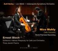 ブロッホ:シェロモ、3つのユダヤの詩、ニコ・マーリー:チェロ協奏曲 ズイル・ベイリー、準・メルクル&インディアナポリス響
