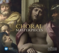 合唱曲オムニバス/Choral Masterpieces-the National Gallery Collection