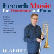 Olaf Ott: French Music For Trombone & Piano