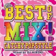 HMV&BOOKS onlineDJ HIROKI/Best Of Mix-catchy Pop Style- Mixed By Dj Hiroki